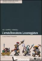 ARMATA BRANCALEONE. LA SCENEGGIATURA (L') - AGE; SCARPELLI FURIO; MONICELLI MARIO; FRANCESCHINI F. (CUR.)