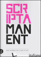 SCRIPTAMANENT. EVERY VOLUNTEER HAS A STORY TO TELL. VOL. 5 - ASSOCIAZIONE CULTURALE LINK (CUR.)