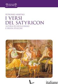 VERSI DEL SATYRICON. TUTTI I VERSI INTARSIATI NELLA PROSA DEL SATYRICON. TESTO L - PETRONIO ARBITRO; CANALI L. (CUR.); STUCCHI S. (CUR.)