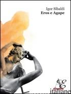 EROS E AGAPE - SIBALDI IGOR; GEMINIANI R. (CUR.)