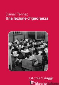 LEZIONE D'IGNORANZA (UNA) - PENNAC DANIEL