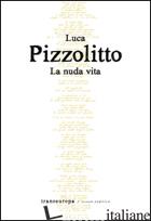 NUDA VITA (LA) - PIZZOLITTO LUCA