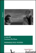 PASSAGGI SUL VUOTO - DE FIORE L. (CUR.)