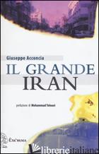 GRANDE IRAN (IL) - ACCONCIA GIUSEPPE