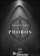 PHOBOS - ZABOI SAMUELE