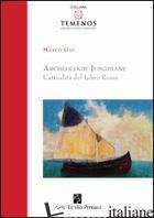 ARCHEOLOGIE JUNGHIANE. L'ATTUALITA' DEL LIBRO ROSSO - GAY MARCO