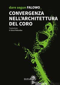 CONVERGENZA NELL'ARCHITETTURA DEL CORO - FALOWO DARE SEGUN
