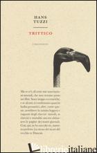 TRITTICO - TUZZI HANS