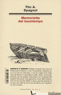 MEMORIETTE DEL BUONTEMPO - SPAGNOL TITO A.