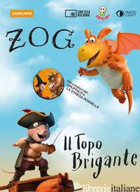 ZOG E IL TOPO BRIGANTE. DVD. CON LIBRO IN BROSSURA -