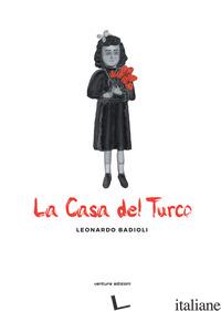 CASA DEL TURCO (LA) - BADIOLI LEONARDO