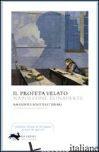 PROFETA VELATO. RACCONTI E SCRITTI LETTERARI (IL) - BONAPARTE NAPOLEONE; LAURENTI C. (CUR.)