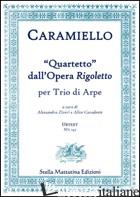 """""""QUARTETTO"""" DALL'OPERA RIGOLETTO - CARAMIELLO (SPARTITO) - CARAMIELLO GIOVANNI"""