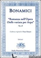 ROMANZA DELL'OTELLO VARIATA PER ARPA (SPARTITO) - BONAMICI FERDINANDO; SIMARI S. (CUR