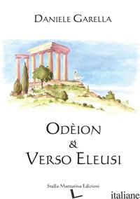 ODEION. VERSO ELEUSI - GARELLA DANIELE