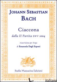 CIACCONA, DALLA II PARTITA BWV 1004 - BACH JOHN S.