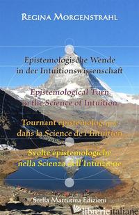 EPISTEMOLOGISCHE WENDE IN DER INTUITIONSWISSENSCHAFT-EPISTEMOLOGICAL TURN IN THE - MORGENSTRAHL REGINA