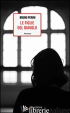 FIGLIE DEL DIAVOLO (LE) - PERINI BRUNO