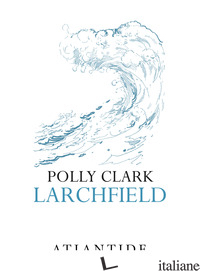 LARCHFIELD - CLARK POLLY