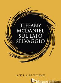 SUL LATO SELVAGGIO - MCDANIEL TIFFANY
