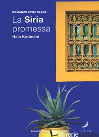 SIRIA PROMESSA (LA) - KODMANI HALA