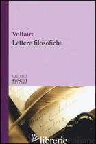 LETTERE FILOSOFICHE - VOLTAIRE; CAMPI R. (CUR.)