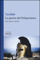 GUERRA DEL PELOPONNESO. TESTO GRECO A FRONTE (LA) - TUCIDIDE
