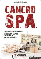 CANCRO SPA. IL BUSINESS INTOCCABILE: LE COSE DA SAPERE CHE POSSONO SALVARTI LA V - PAMIO MARCELLO