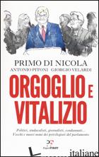ORGOGLIO E VITALIZIO - DI NICOLA PRIMO; PITONI ANTONIO; VELARDI GIORGIO