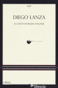 GATTO DI PIAZZA WAGNER (IL) - LANZA DIEGO