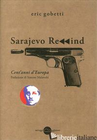 SARAJEVO REWIND. CENT'ANNI D'EUROPA - GOBETTI ERIC