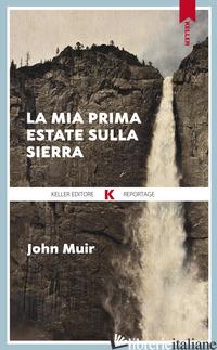 MIA PRIMA ESTATE SULLA SIERRA (LA) - MUIR JOHN