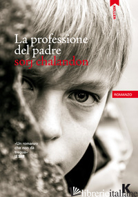 PROFESSIONE DEL PADRE (LA) - CHALANDON SORJ