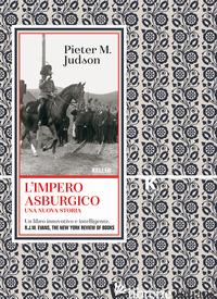 IMPERO ASBURGICO. UNA NUOVA STORIA (L') - JUDSON PIETER M.