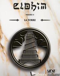 ELOHIM. VOL. 11: LA TORRE - BIGLINO MAURO
