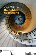 DUBBIO NECESSARIO (UN) - WILSON COLIN