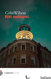 RITI NOTTURNI - WILSON COLIN