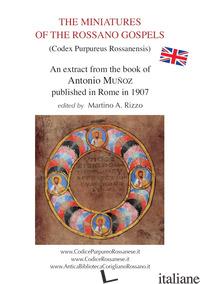MINIATURES OF THE ROSSANO GOSPELS (CODEX PURPUREUS ROSSANENSIS). AN EXTRACT FROM - RIZZO MARTINO ANTONIO