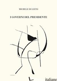 GOVERNI DEL PRESIDENTE (I) - DI LIETO MICHELE