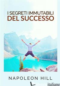 SEGRETI IMMUTABILI DEL SUCCESSO (I) - HILL NAPOLEON