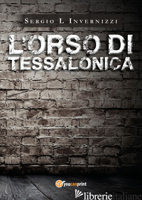 ORSO DI TESSALONICA (L') - L'INVERNIZZI SERGIO