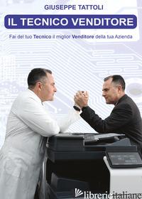 TECNICO VENDITORE (IL) - TATTOLI GIUSEPPE