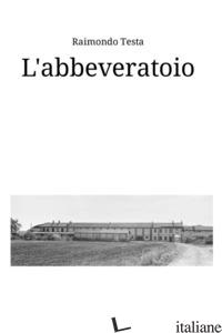 ABBEVERATOIO. STORIE E RACCONTI DI QUINTO BIANCO (L') - TESTA RAIMONDO