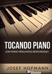 TOCANDO PIANO. COM PIANO PERGUNTAS RESPONDIDAS - HOFMANN JOSEF