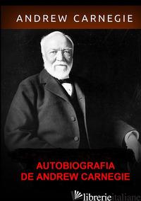 AUTOBIOGRAFIA - CARNAGIE ANDREW