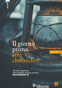 GIORNO PRIMA (IL) - CHALANDON SORJ
