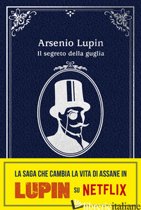SEGRETO DELLA GUGLIA. ARSENIO LUPIN (IL) - LEBLANC MAURICE