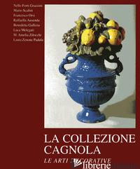 COLLEZIONE CAGNOLA. LE ARTI DECORATIVE. EDIZ. ILLUSTRATA (LA). VOL. 2 -