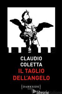 TAGLIO DELL'ANGELO (IL) - COLETTA CLAUDIO