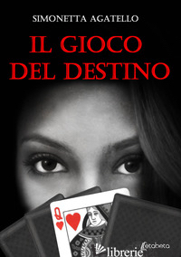 GIOCO DEL DESTINO (IL) - AGATELLO SIMONETTA